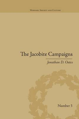 The Jacobite Campaigns by Jonathan D Oates