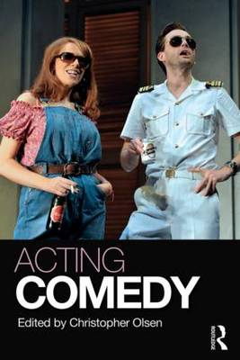 Acting Comedy by Christopher Olsen