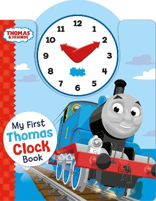 Thomas & Friends: My First Thomas Clock Book by Egmont Publishing UK