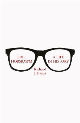 Eric Hobsbawm: A Life in History book