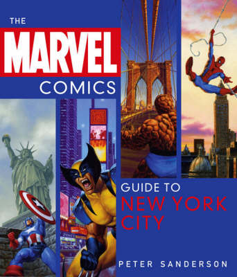 Marvel Comics Guide to New York City by Peter Sanderson