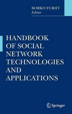 Handbook of Social Network Technologies and Applications by Borko Furht