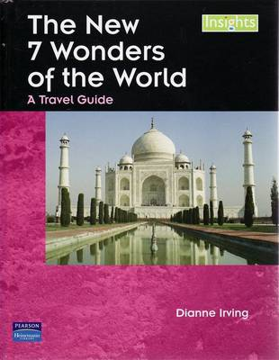 Insights: The New 7 Wonders of the World by Dianne Irving