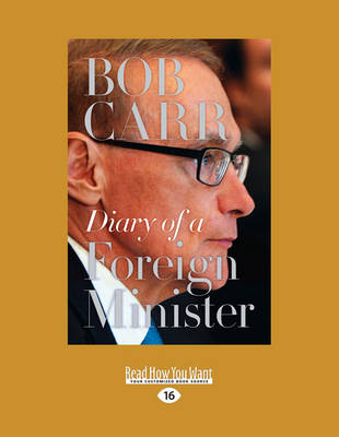 Diary of a Foreign Minister by Bob Carr