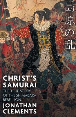 Christ's Samurai by Jonathan Clements