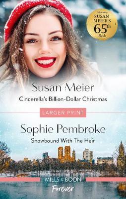 Cinderella's Billion-Dollar Christmas/Snowbound with the Heir by Susan Meier