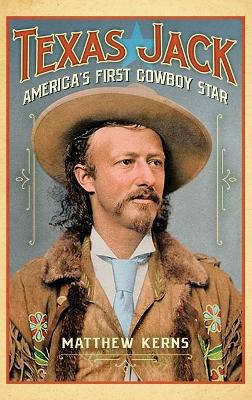 Texas Jack: America's First Cowboy Star book