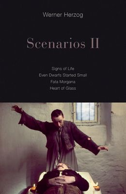 Scenarios II: Signs of Life; Even Dwarfs Started Small; Fata Morgana; Heart of Glass by Werner Herzog