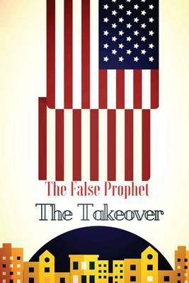 The False Prophet by Derek W Miller