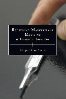 Redeeming Marketplace Medicine by Rian Evans