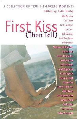 First Kiss (Then Tell) by Cylin Busby