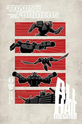 Transformers All Hail Megatron v. 3 by Shane McCarthy
