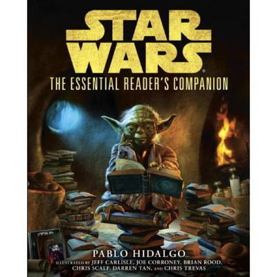 Star Wars - The Essential Reader's Companion by Pablo Hidalgo