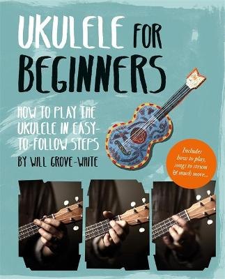 Ukulele for Beginners by Will Grove-White