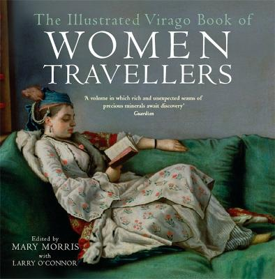 Illustrated Virago Book Of Women Travellers book