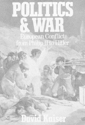 Politics and War by David E. Kaiser