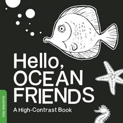 Hello, Ocean Friends: A High-Contrast Book by Duopress Labs