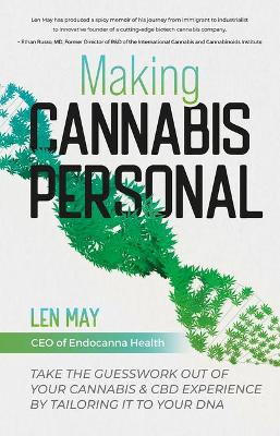 Making Cannabis Personal: Take the Guesswork Out of Your Cannabis & CBD Experience by Tailoring it To Your DNA by Len May