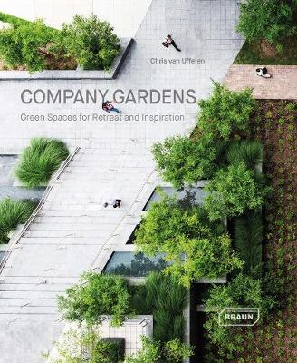 Company Gardens: Green Spaces for Retreat & Inspiration book