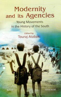 Modernity and Its Agencies by Touraj Atabaki