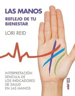 Las Manos. Reflejo de Tu Bienestar by Lori Reid
