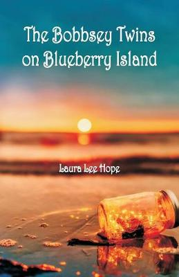 The Bobbsey Twins on Blueberry Island by Laura Lee Hope