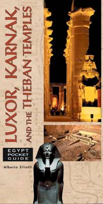 Luxor, Karnak, and the Theban Temples by Alberto Siliotti