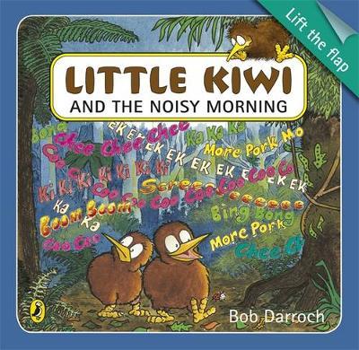 Little Kiwi and the Noisy Morning LTF by Bob Darroch