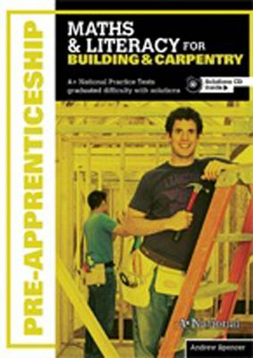 A+ National Pre-apprenticeship Maths & Literacy for Building & Carpentry book
