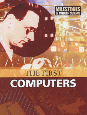 The First Computers by Guy de la Bedoyere