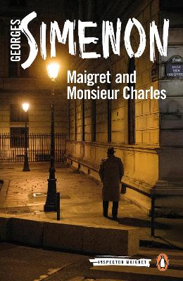 Maigret and Monsieur Charles: Inspector Maigret #75 by Georges Simenon