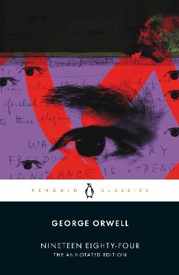 Nineteen Eighty-Four: The Annotated Edition book