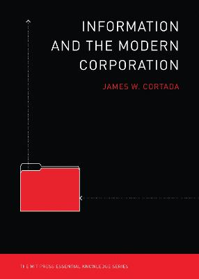 Information and the Modern Corporation by James W. Cortada