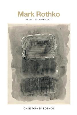 Mark Rothko: From the Inside Out book