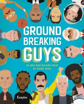 Groundbreaking Guys: 40 Men Who Became Great by Doing Good by Stephanie True Peters
