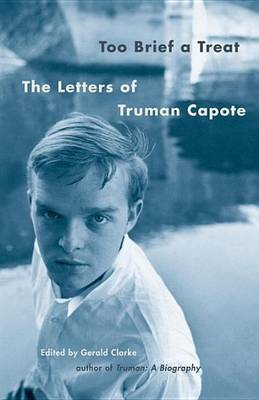 Too Brief A Treat by Truman Capote