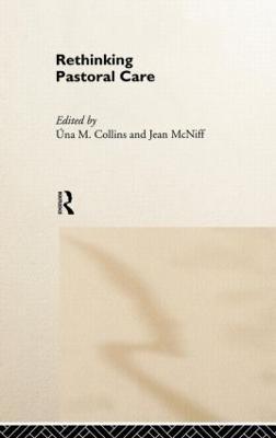 Rethinking Pastoral Care by Una M. Collins
