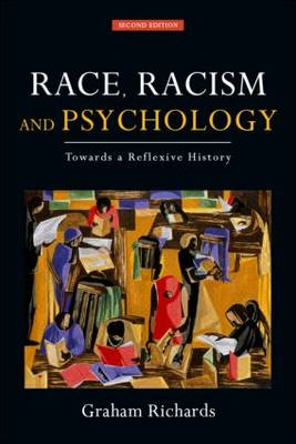 Race, Racism and Psychology, 2nd Edition by Graham Richards