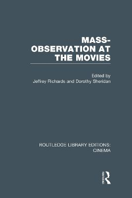 Mass-Observation at the Movies by Jeffrey Richards