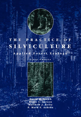 The Practice of Silviculture by Mark S. Ashton