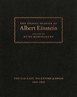 The Travel Diaries of Albert Einstein by Albert Einstein