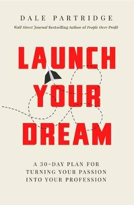 Launch Your Dream by Dale Partridge