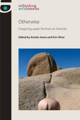 Otherwise by Amelia Jones