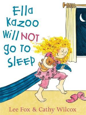 Ella Kazoo Will Not Go To Sleep book