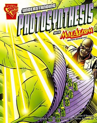 Understanding Photosynthesis with Max Axiom, Super Scientist by Liam O'Donnell