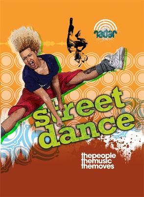 Radar: Dance Culture: Street Dance by Liz Gogerly