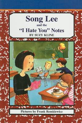 Song Lee and the 'I Hate You' Notes by Suzy Kline