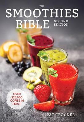 The Smoothies Bible by Pat Crocker