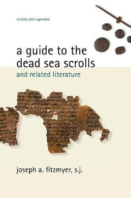 A Guide to the Dead Sea Scrolls and Related Literature by Joseph A. Fitzmyer