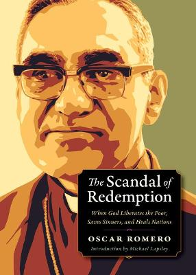 The Scandal of Redemption by Oscar Romero